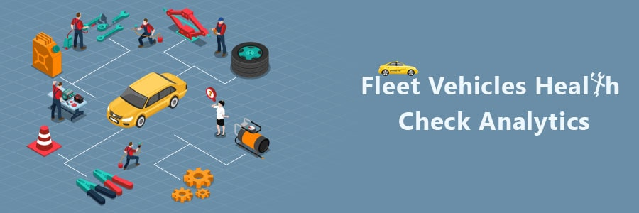 Fleet vehicle check analytics helps stay vehicles healthy