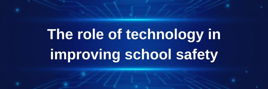 the-role-of-technology-in-improving-school-safety